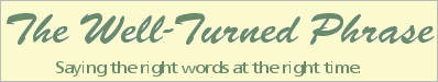 The Well-Turned Phrase newsletter